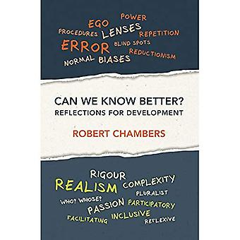 Can We Know Better?: Reflections for development