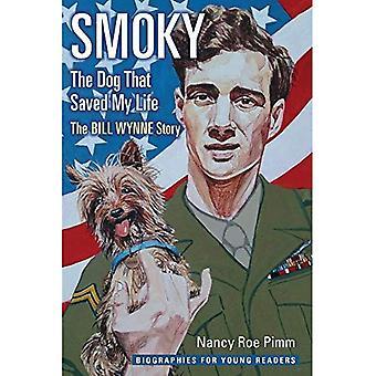 Rauchig, der Hund, der mir das Leben gerettet: Bill Wynne Geschichte (Biografien für junge Leser)