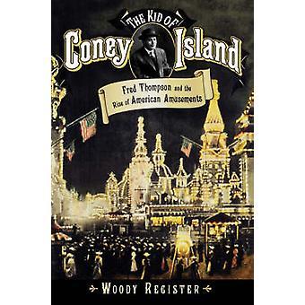 Ungen Coney Island Fred Thompson og fremveksten av amerikansk underholdning av Register & Woody