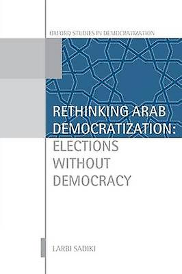 RETHINKING ARAB DEMOCRAT OSDNCS P by Sadiki
