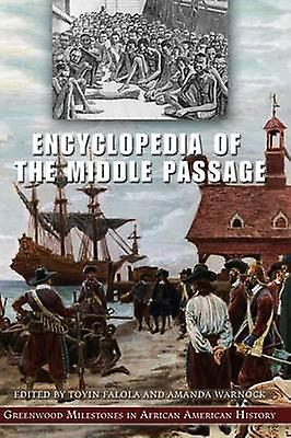Encyclopedia of the Middle Passage vertwood Milestones in African American History by Falola & Toyin