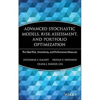 Avanzati modelli stocastici valutazione del rischio e ottimizzazione del portafoglio dell'incertezza di rischio ideale e misure di Performance di Rachev & Svetlozar T.