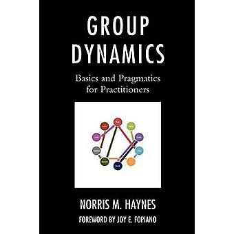 Group Dynamics Basics and Pragmatics for Practitioners by Haynes & Norris M.