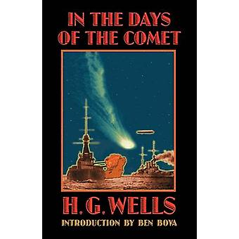 In the Days of the Comet by Wells & H. G.