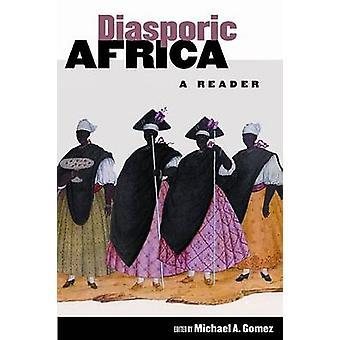 Diasporic Africa A Reader by Gomez & Michael A.
