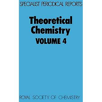 Theoretical Chemistry Volume 4 by Thomson & C