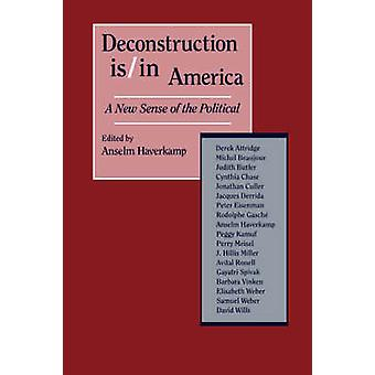 Deconstruction IsIn America A New Sense of the Political by Dodge & H.