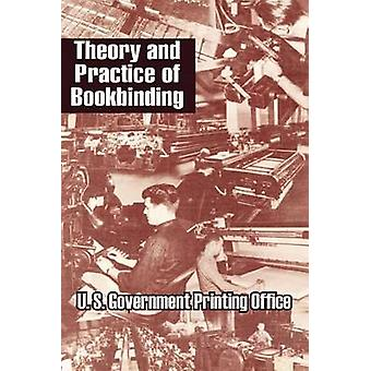 Theory and Practice of Bookbinding by U S. Government Printing Office