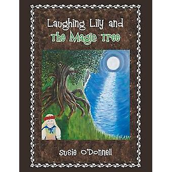 Laughing Lily and the Magic Tree by ODonnell & Susie