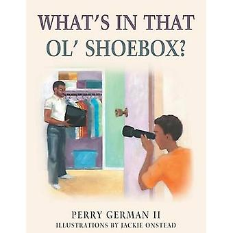 Whats in That Ol Shoebox by German II & Perry