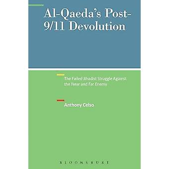 AlQaedas Post911 Devolution by Celso & Anthony