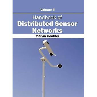 Handbook of Distributed Sensor Networks Volume II by Heather & Marvin