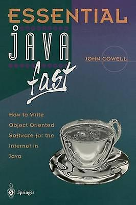 Essential Java Fast  How to write object oriented software for the Internet by Cowell & John