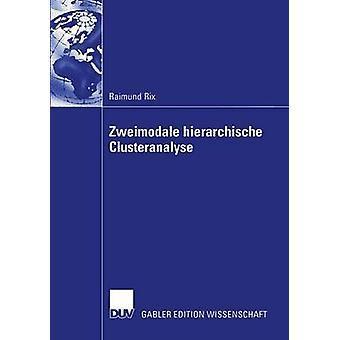 Zweimodale-Hierarchische Clusteranalyse von Rix & Raimund