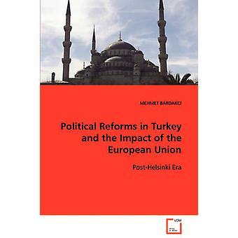 Political Reforms in Turkey and the Impact of the European Union  PostHelsinki Era by BARDAKCI & MEHMET