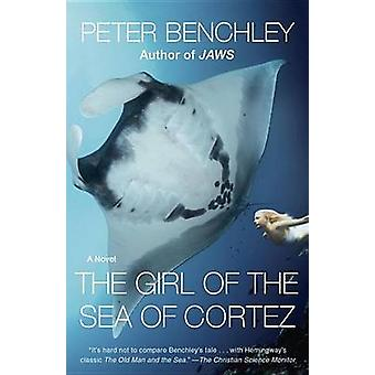 The Girl of the Sea of Cortez by Peter Benchley - 9780345544131 Book