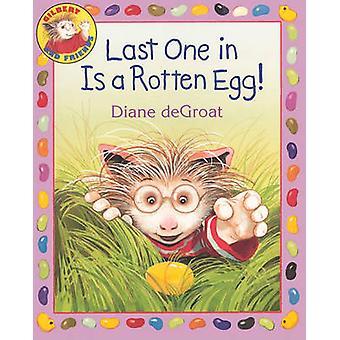 Last One in Is a Rotten Egg! by Diane de Groat - Diane de Groat - 978