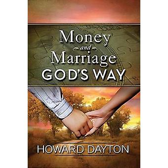 Money and Marriage God's Way by Howard Dayton - 9780802422583 Book