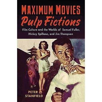 Maximum Movies - Pulp Fictions - Film Culture and the Worlds of Samuel