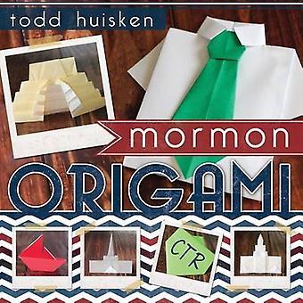 Mormon Origami by Todd Huisken - 9781462113392 Book
