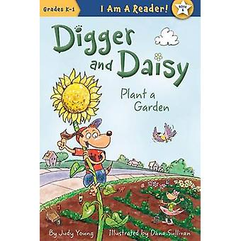 Digger and Daisy Plant a Garden by Judy Young - Dana Sullivan - 97815