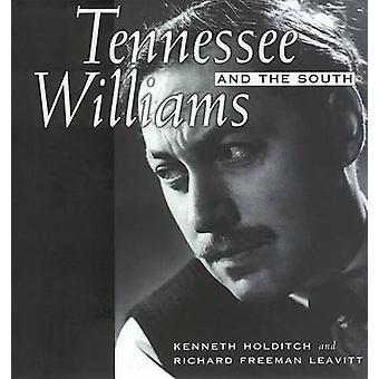 Tennessee Williams and the South by Kenneth Holditch - Richard Freema