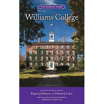 Williams College - The Campus Guide by Williams College - The Campus Gu