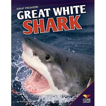 Great White Shark by Nancy Furstinger - 9781617839474 Book