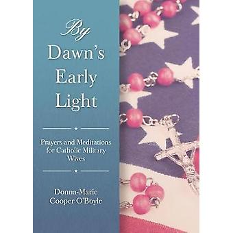 By Dawn's Early Light - A Prayer Book for Women in the Service and Mil
