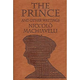 The Prince and Other Writings by Niccolo Machiavelli - W. K. Marriott
