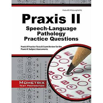 Praxis II Speech-Language Pathology (0330) Practice Questions - Praxis