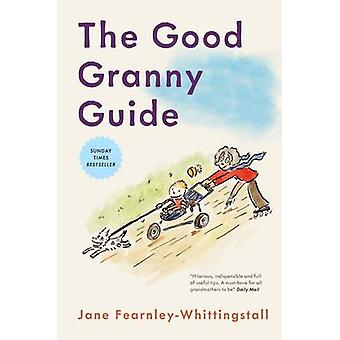 The Good Granny Guide (3rd Revised edition) by Jane Fearnley-Whitting