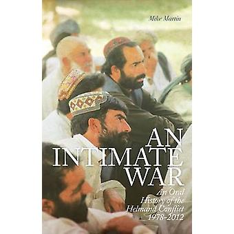 An Intimate War - An Oral History of the Helmand Conflict - 9781849043