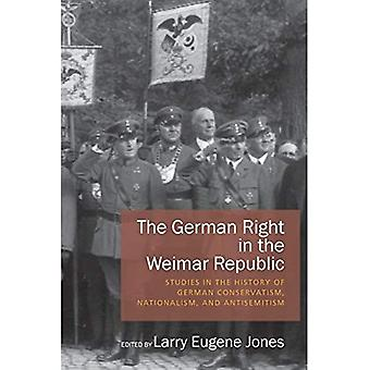 The German Right in the Weimar Republic: Studies in� the History of German Conservatism, Nationalism, and Antisemitism