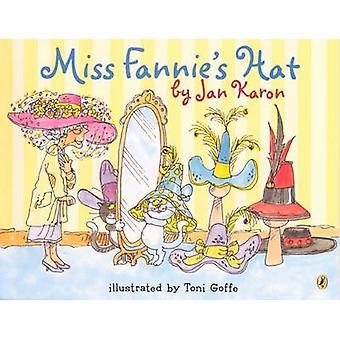 Miss Fannie's Hat by Jan Karon - Joy Peskin - Toni Goffe - 9780613314