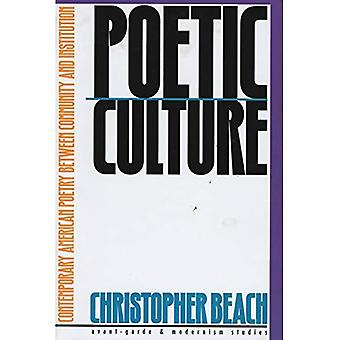 Poetic Culture; Contemporary American Poetry between Community and Institution