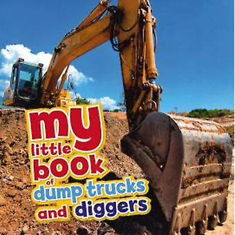 My Little Book of Dump Trucks and Diggers