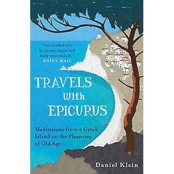 Travels with Epicurus 9781780744124 by Daniel Klein