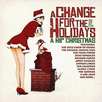 Förändring för semester: en Hip jul - förändring för semester: en Hip jul [CD] USA import