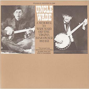 Wade Ward - oncle Wade, un mémorial à Wade Ward: import USA vieux temps Mister [CD]