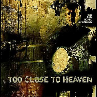 Dad Horse Experience - Too Close to Heaven [CD] USA import
