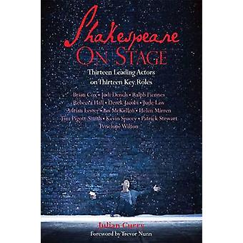 Shakespeare on Stage by Julian Curry