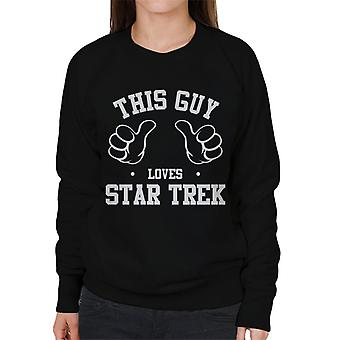 This Guy Loves Star Trek Women's Sweatshirt