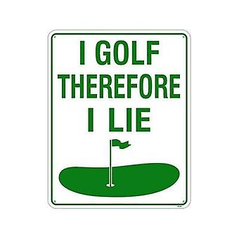 I Golf Therefore I Lie Funny Sign