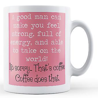 Decorative Writing Coffee Does That - Printed Mug