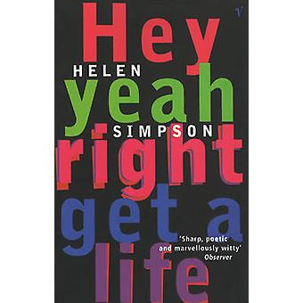 Hey Yeah Right Get a Life by Helen Simpson - 9780099284222 Book