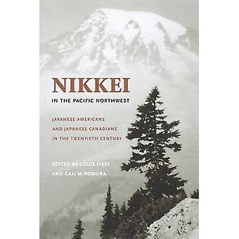 Nikkei in the Pacific Northwest - Japanese Americans and Japanese Cana