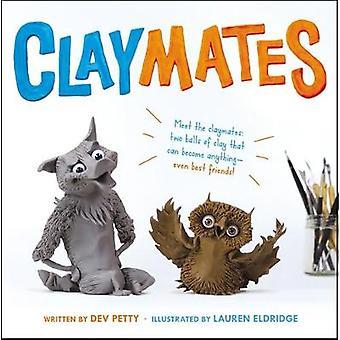 Claymates by Dev Petty - Lauren Eldridge - 9780316303118 Book