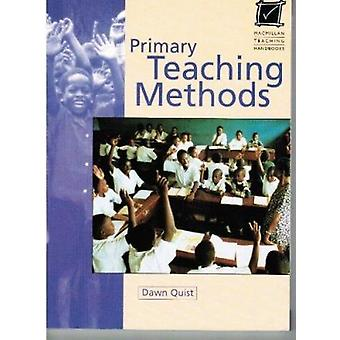 Primary Teaching Methods by Dawn Quist - 9780333720554 Book