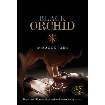 Svart orkide av Roxanne Carr - 9780352341884 bok